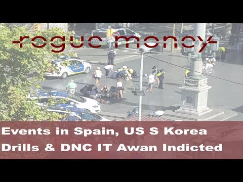 Rogue Mornings - Events in Spain, US S Korea Drills & DNC IT Awan Indicted (08/18/2017)