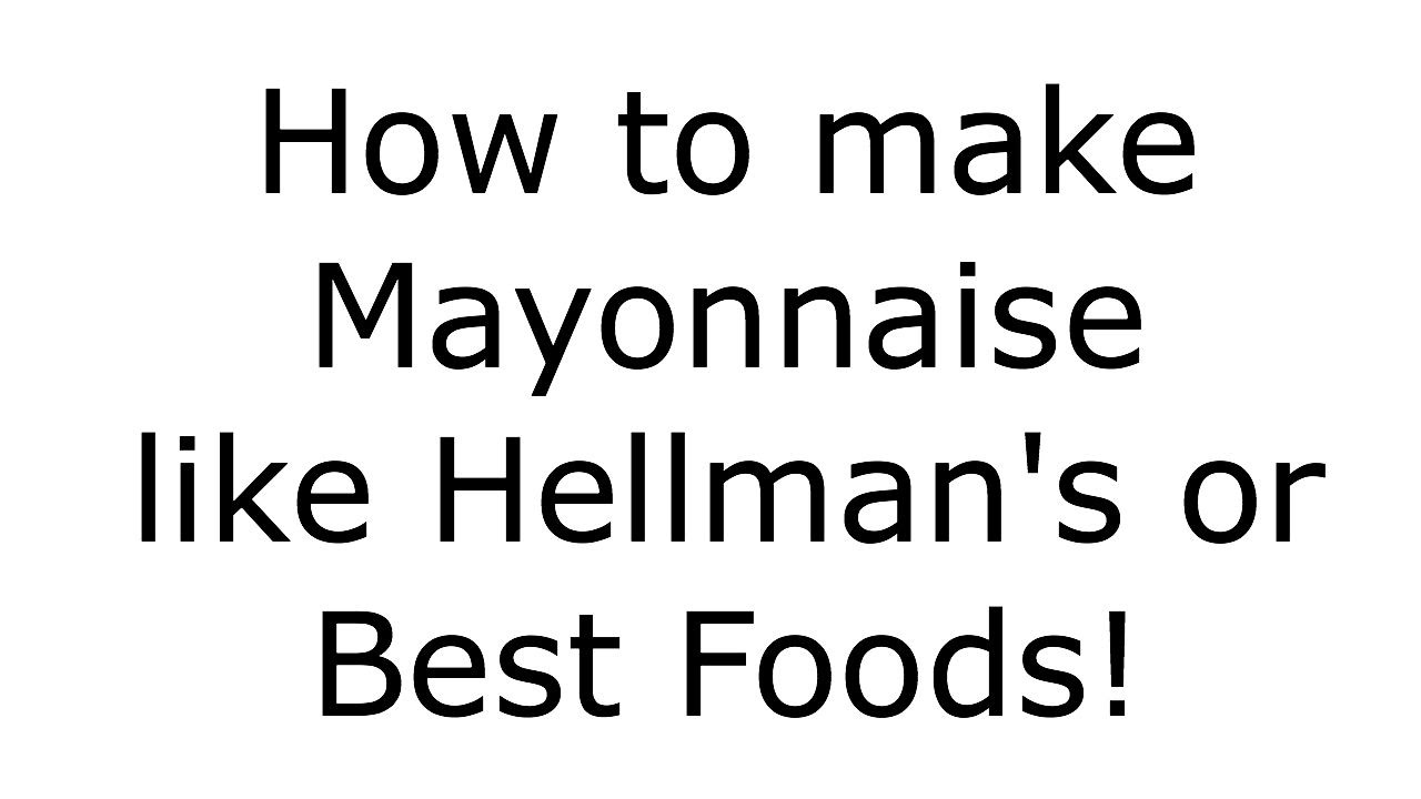 How to make homemade mayonnaise like hellman 39 s and best foods youtube - Make best mayonnaise ...