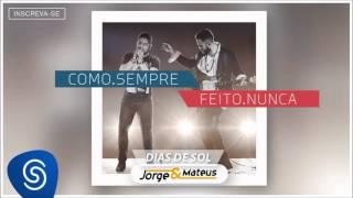 Baixar Jorge & Mateus - Dias de Sol [Como Sempre Feito Nunca] (Áudio Oficial)