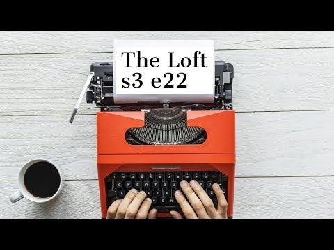 The Loft S3 E22
