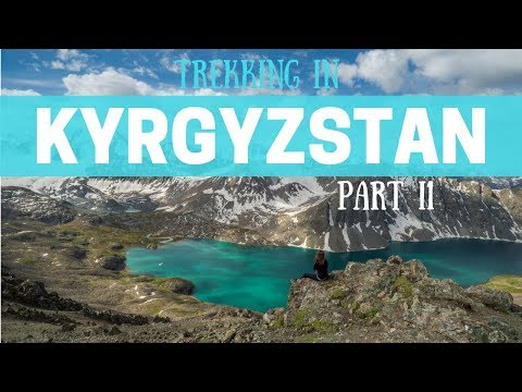Trekking in Kyrgyzstan - Part Two