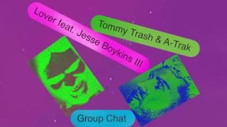 Tommy Trash & A-Trak - Lover (feat.Jesse Boykins lll)