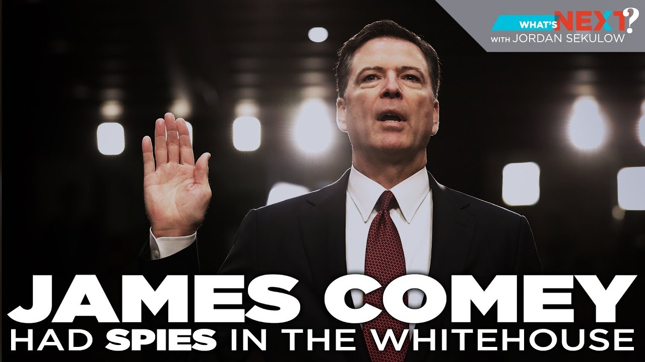 ACLJ Whats Next? Episode 8: Comey's White House Spies