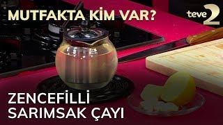 Mutfakta Kim Var?: Zencefilli Sarımsak Çayı