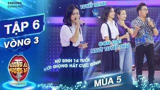 Giọng ải giọng ai 5   Tập 6: Giang - Xìn vỡ òa với giọng hát nội lực của con gái của NSUT Tuyết Thu