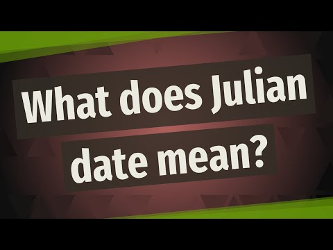 What Does Julian Date Mean?