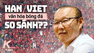 """Phản ứng """"phấn khích"""" của người Hàn về bóng đá Việt Nam"""
