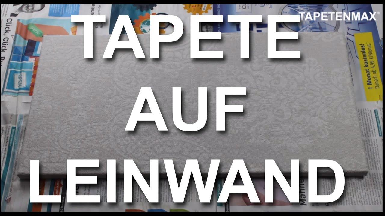 TAPETE AUF LEINWAND | ANLEITUNG - YouTube