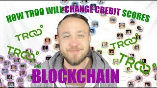 HOW TROO WILL CHANGE CREDIT SCORES WITH BLOCKCHAIN