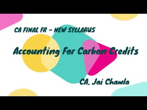 Accounting for Carbon Credits - CA Final FR - New Syllabus