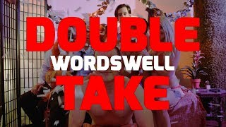 Wordswell - Double Take | Official Music Video