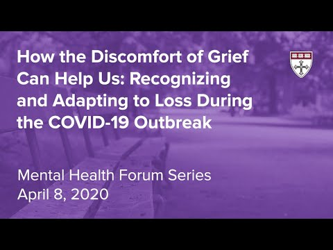 How the Discomfort of Grief Can Help Us: Recognizing and Adapting to Loss During COVID-19