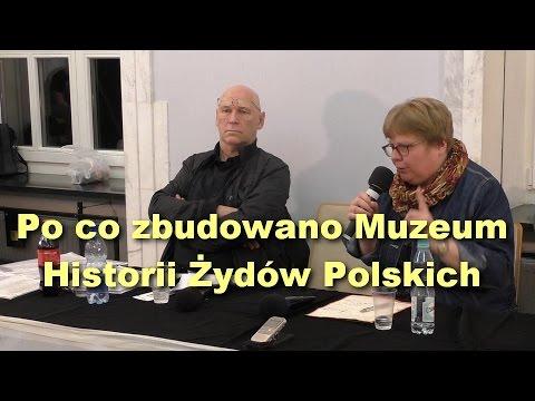 Po co zbudowano Muzeum Historii Żydów Polskich - Anna Ciałowicz i Leszek Żebrowski