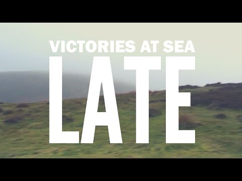 VICTORIES AT SEA - LATE