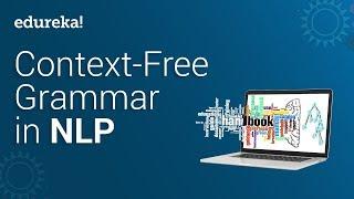 Context Free Grammar Using NLP (Natural Language Processing) In Python   NLP Tutorial   Edureka