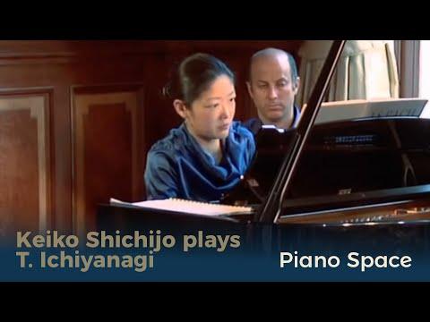 Keiko Shichijo plays T. Ichiyanagi : Piano Space