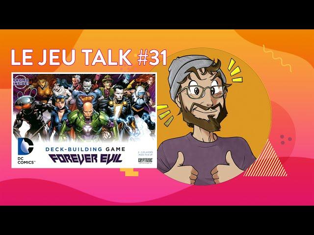 [REVIEW] JEUTALK #31 DC Deckbuilding Forever Evil, c'est si bon d'être méchant !