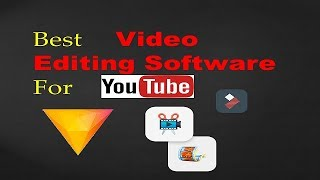 Which Video Editing Software Is Best For You |