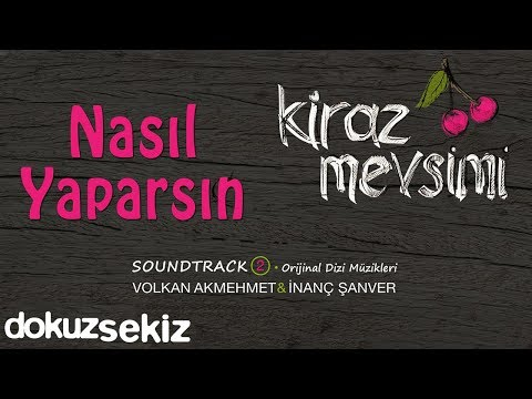 Nasıl Yaparsın -  Volkan Akmehmet & İnanç Şanver (Kiraz Mevsimi Soundtrack 2)