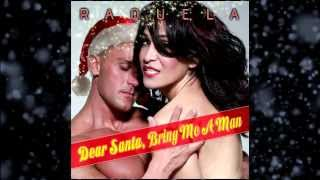 Raquela-DEAR SANTA, Bring Me A Man - RADIO Mix (Video Promo)