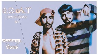 G O A T (GREATEST OF ALL TIME)|| Prince Rapper ft. Rj (PROD.BY-Giah Beats)
