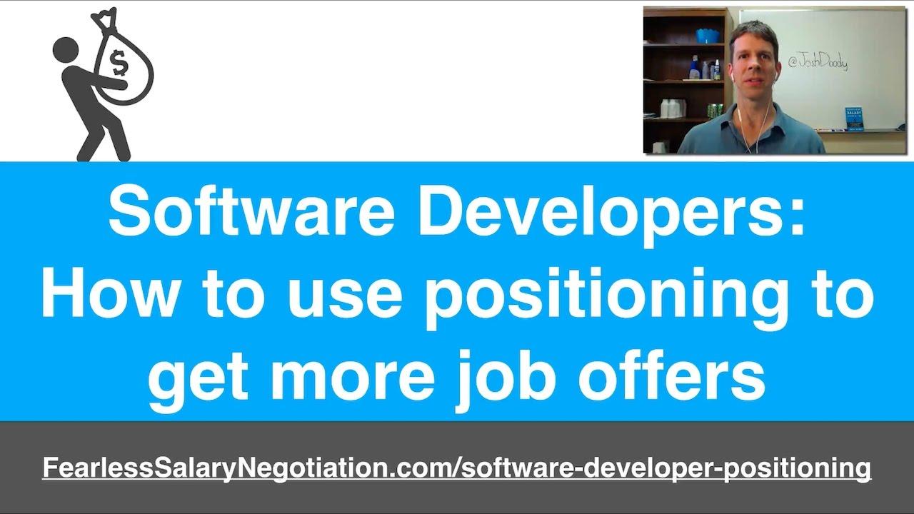 software developer positioning to get more job offers fearless software developer positioning to get more job offers fearless salary negotiation