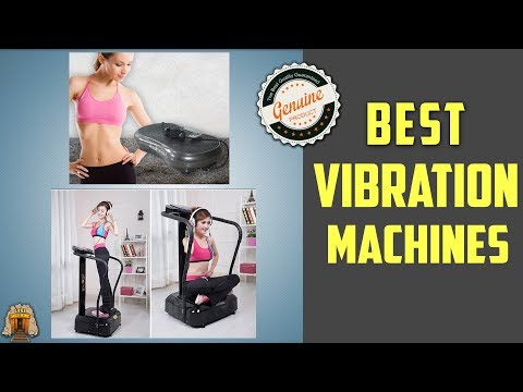 Top 5 Best Vibration Machines In 2020