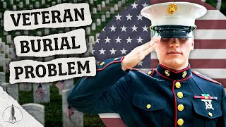 Veteran Burial Problem: Why Veteran Cemeteries Are Running Out of Space & What's Next...