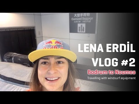 Lena Erdil VLOG 2: BODRUM TO NOUMEA travelling with Windsurf Equipment