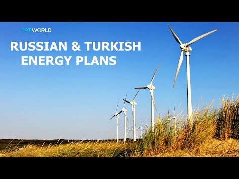 TURKEY'S NEW ENERGY PLANS RUSSIAN & TURKISH INTERNATIONAL COOPERATION