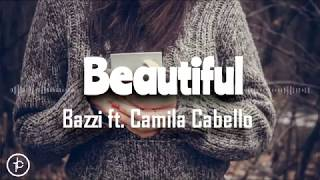 Bazzi - Beautiful feat. Camila (Lirik dan arti | Terjemahan) Video