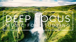 Deep Focus Music For Studying - Ambient Music for Concentration