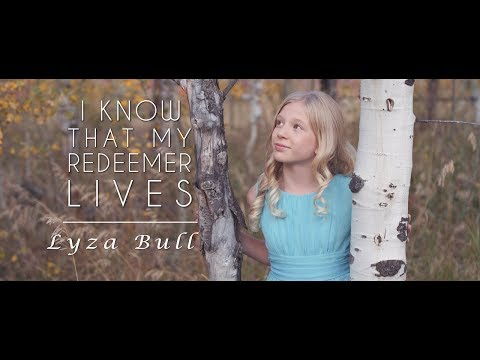 I Know That My Redeemer Lives - Lyza Bull (age 11) of One Voice Children's Choir #LighttheWorld