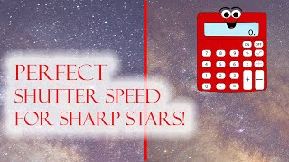 How to set shutter speed for perfectly sharp stars!