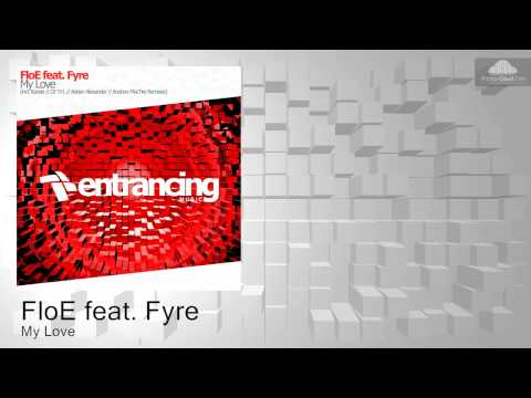 ENTRM027 FloE feat. Fyre - My Love [Progressive Trance] Supported by DJ Feel on Trancemission Radio