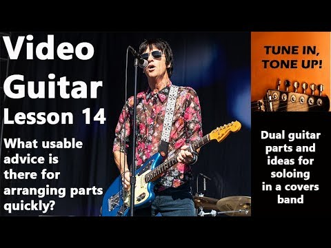 Video Guitar Lesson 14: Dual guitar parts and ideas for soloing in a covers band