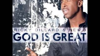 Ricky Dillard & New G - God Is Great (AUDIO)
