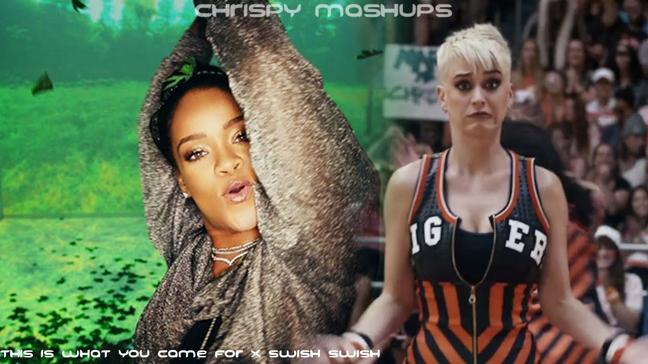Calvin Harris Katy Perry This Is What You Came For Swish Swish Mashup