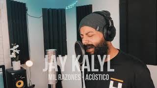 Jay Kalyl - Mil Razones (Versión Acústico)