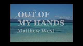 Out of My Hands - Matthew West
