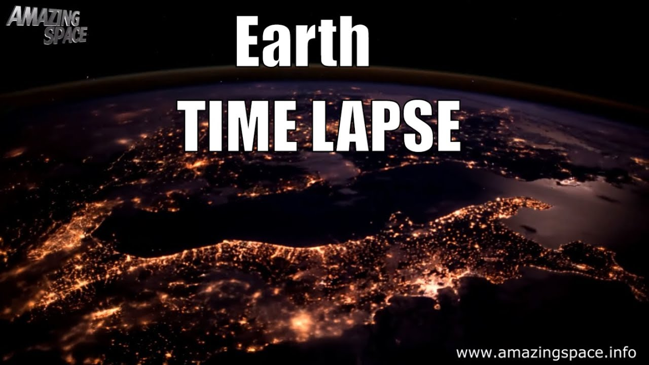 Earth From Space : Time Lapse from the International Space ...