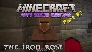 Minecraft - Foxy's Amazing Adventures - The Iron Rose [7] - The Adandoned Toilets of Doom