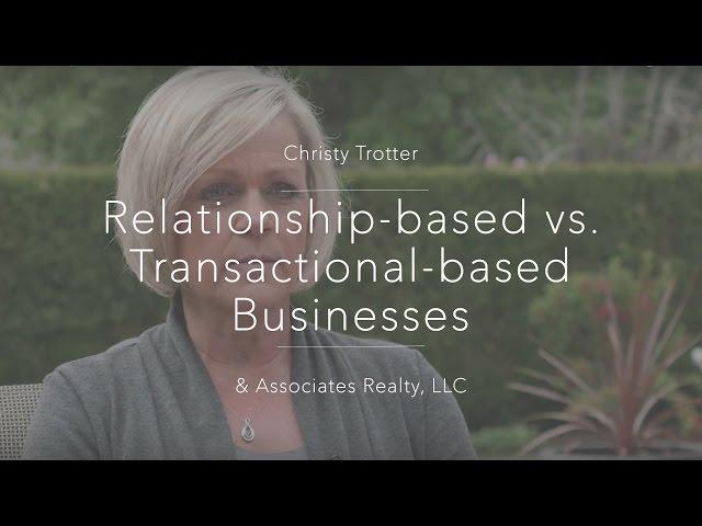 Relationship-based vs. Transactional-based Businesses