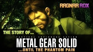 The Story of Metal Gear Solid in 7 Minutes (Until MGS V - The Phantom Pain) - RagnarRox & ChaseFace