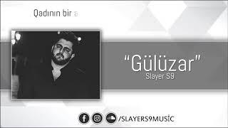 Slayer S9  - Gülüzar Slayers9