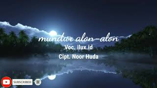 MUNDUR ALON ALON-ILUX ID (OFFICIAL VIDEO LIRIK).mp3