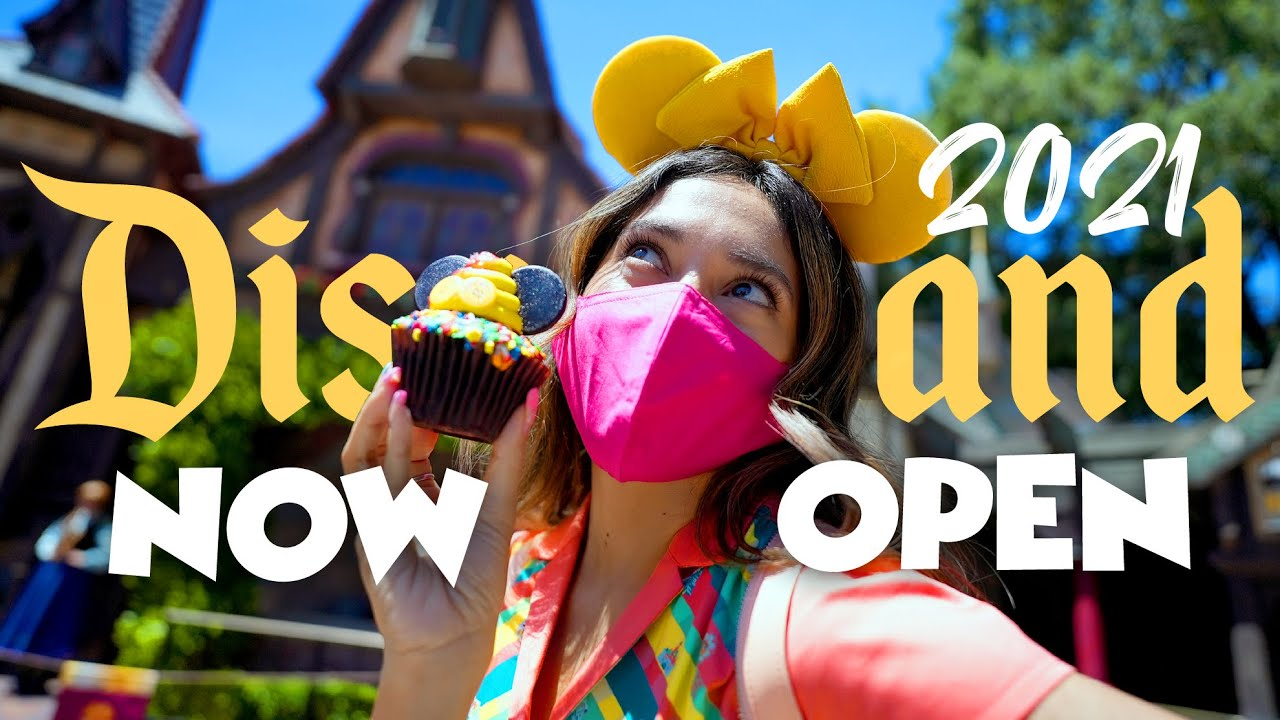 Disneyland Is Now Officially Open! The Grand Reopening 2021