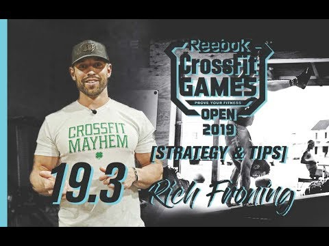 CrossFit Open 19.3 Workout 2019 – Rich Froning's Pro Tips, and Strategic Plans