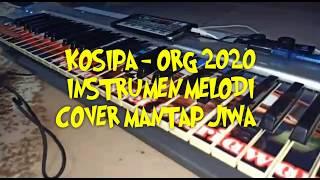 KOSIPA - ORG 2020 INSTRUMEN MELODI MANTAP JIWA COVER BY NANGS SATRIAWAN