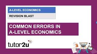 A-Level Economics Revision Blast | Common Errors in A-Level Economics | 3 Mar 2021